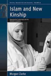 Islam and New Kinship by Morgan Clarke