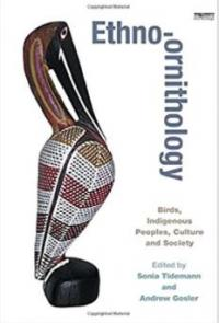 Ethno-ornithology edited by Sonia Tidemann and Andrew Gosler