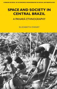 Space and Society in Central Brazil by Elizabeth Ewart